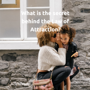 What is the secret behind the Law of Attraction: a mother whispers a secret in the ear of a young girl